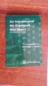 Max Reger Zur Interpretation der orgelmusik Max Regers